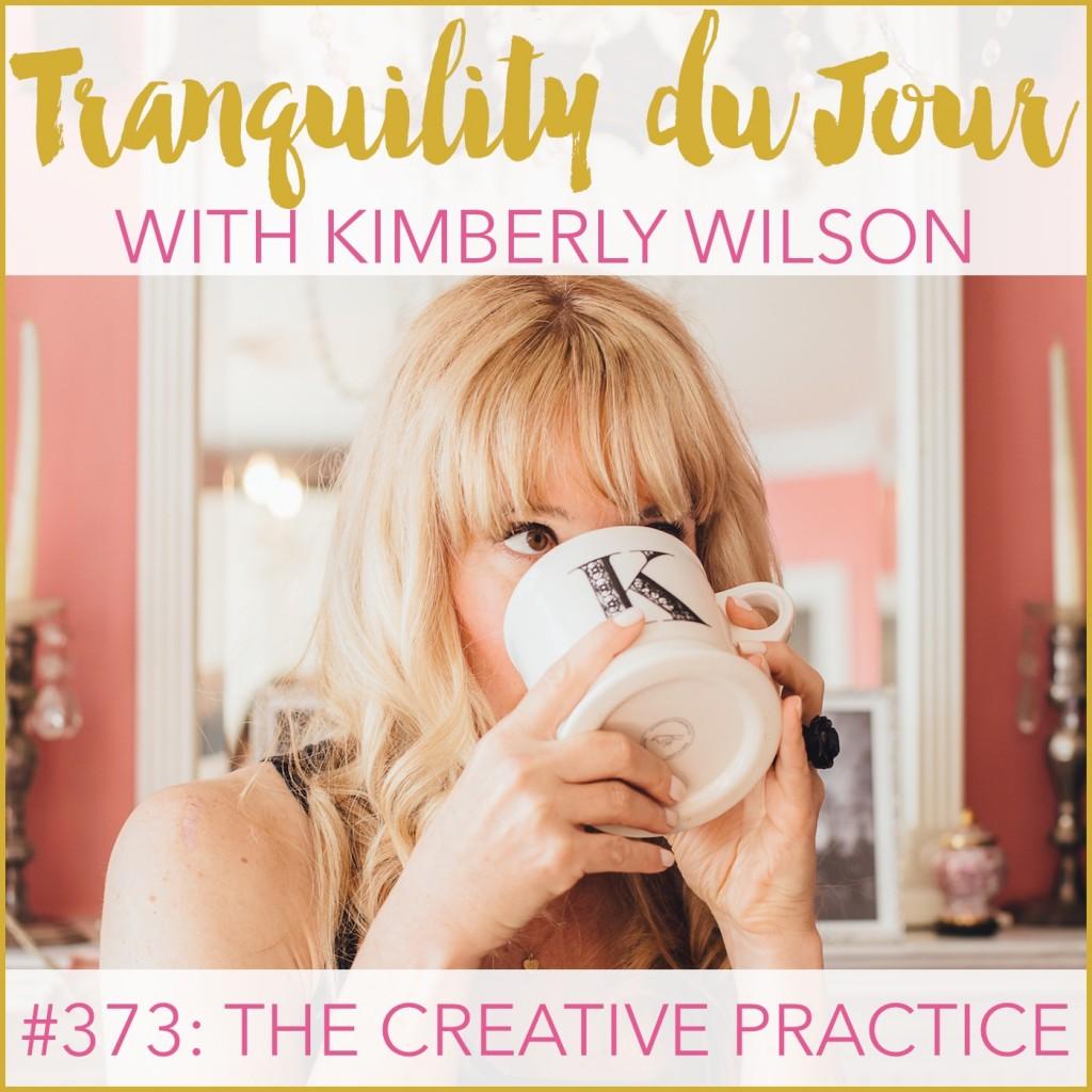 Tranquility du Jour #373: The Creative Practice